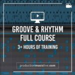 PML Production Music Live Groove & Rhythm Full Course
