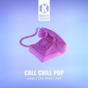 Keep It Sample Call Chill Pop Sample Pack