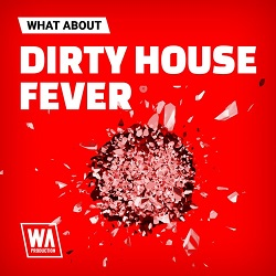 WA Production Dirty House Fever