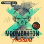 Producer Loops Moombahton Anthems 2