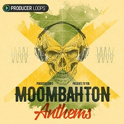 Producer Loops Moombahton Anthems