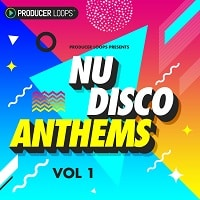 Producer Loops Nu Disco Anthems Vol 1