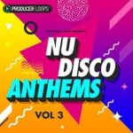 Producer Loops Nu Disco Anthems Vol 3
