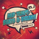 Featurecast Mid Tempo Beats and Breaks 2