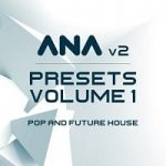 ANA 2 Presets Vol 1 Pop and Future House