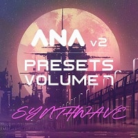 ANA 2 Presets Vol 7 Synthwave