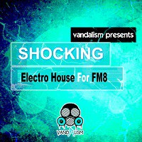 Shocking Electro House for FM8 Presets Pack