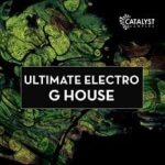 Ultimate Electro G House [One Shots Loops Midi Presets]